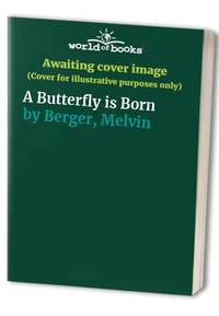 A Butterfly is Born by  Melvin Berger - Paperback - from World of Books Ltd and Biblio.com