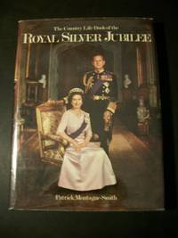The 'Country Life' Book of the Royal Silver Jubilee