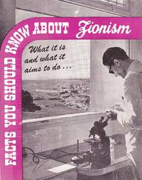 FACTS YOU SHOULD KNOW ABOUT ZIONISM: WHAT IT IS AND WHAT IT AIMS TO DO ... by Zionist Organization Of America [Franklin Delano Roosevelt] - N.D. - from Dan Wyman Books (SKU: 37883)