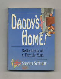 Daddy's Home  - 1st Edition/1st Printing by  Steven Schnur - First Edition; First Printing - 1990 - from Books Tell You Why, Inc. (SKU: 31884)