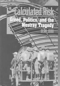 Calculated Risk: Greed, Politics, and the Westray Tragedy