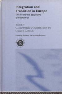 Integration and Transition in Europe: The Economic Geography of Interaction (Routledge Studies in the European Economy)