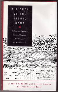 Children of the Atomic Bomb  An American Physician's Memoir of Nagasaki,  Hiroshima, and the...