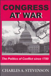 image of Congress at War: The Politics of Conflict Since 1789
