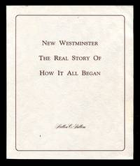 image of New Westminster: The Real Story of How It All Began