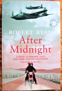 After Midnight. a Novel of Heroism, Love and a War That Refuses to End