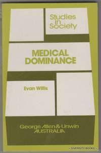 MEDICAL DOMINANCE : The division of labour in Australian health care