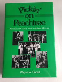 Pickin' on Peachtree: A History of Country Music in Atlanta, Georgia.