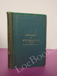 HANDBOOK TO THE GEOLOGY OF WEYMOUTH AND THE ISLAND OF PORTLAND with Notes on the Natural History of the Coast and Neighbourhood