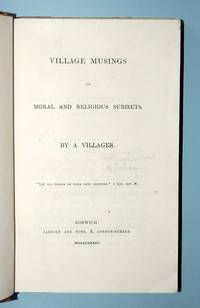 Village Musings on Moral and Religious Subjects. By a Villager.