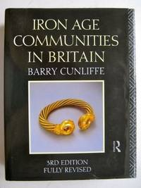 image of Iron Age Communities in Britain: An Account of England, Scotland and Wales from the Seventh Century B.C.Until the Roman Conquest (Archaeology of Britain)