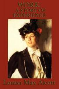 Work: A Story of  Experience by Louisa May Alcott - 2014-10-22