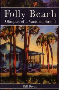 Folly Beach: Glimpses of a Vanished Strand
