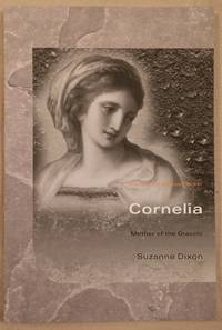 Cornelia: Mother of the Gracchi (Women of the Ancient World) by Suzanne Dixon - 2007