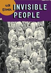 image of Invisible People (Will Eisner Library (Hardcover))