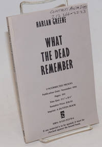 image of What the Dead Remember [uncorrected proofs]