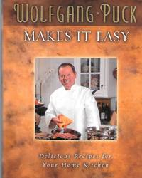 Wolfgang Puck Makes It Easy by Wolfgang Puck - Hardcover - 2004 - from Thomas Savage, Bookseller and Biblio.com