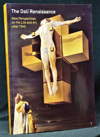The Dali Rennaissance:  New Perspectives on His Life and Art after 1940