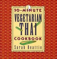 30-Minute Vegetarian Thai Cookbook by Sarah Beattie - 1999