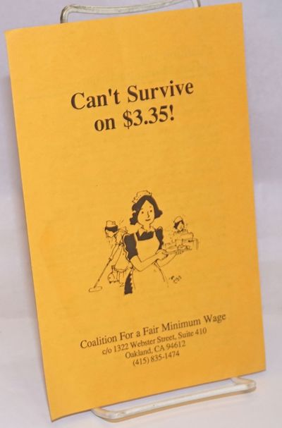 Oakland: Coalition for a Fair Minimum Wage, 1987. Four panel brochure, small illustration and a char...