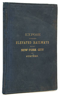 Exposé of the Facts concerning the Proposed Elevated Patent Railway Enterprise in the City of New-York 1866