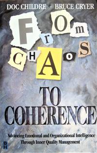 image of From Chaos to Coherence. Advancing Emotional and Organizational Intelligence Through Inner Quality Management