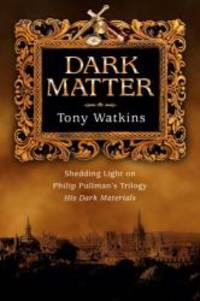 Dark Matter: Shedding Light on Philip Pullman's Trilogy