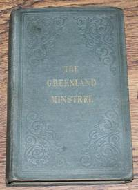 The Greenland Minstrel, A Poem in Six Cantos: with an introductory narrative; illustrated from drawings taken on the spot during a Voyage to Greenland in the year 1826