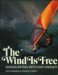 image of The Wind Is Free. Windsurfing With Ken Winner