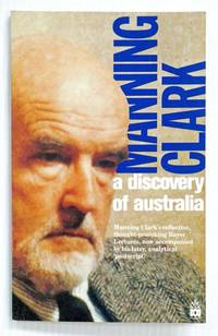 image of Manning Clark A Discovery of Australia The 1976 ABC Boyer Lectures and their 1988 Postcript