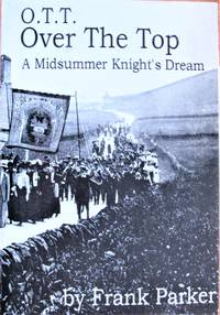 O.T.T. Over the Top. a Midsummer Knight\'s Dream.