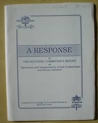 A Response to the Doctrine Committee's Report on Agreements and Disagreements of Irish Presbyterians and Roman Catholics