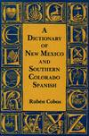 Dictionary Of New Mexico and Southern Colorado Spanish