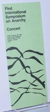 image of First International Symposium on Anarchy: Concert; Friday, February 22, 1980, 8 pm, Evans Auditorium, Lewis_Clark College, Portland, Oregon, U.S.A.
