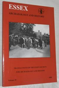 Essex Archaeology and History: the Transactions of the Essex Society for Archaeology and History...