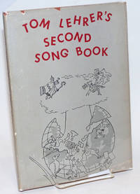 Tom Lehrer's Second Song Book. Piano Transcriptions by Frank Metis, Illustrations by Ted Scheel