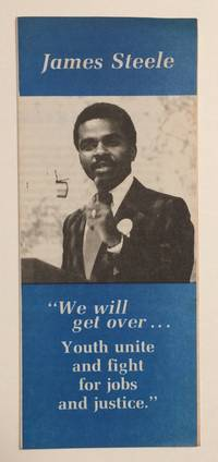 We will get over... youth unite and fight for jobs and justice. Speech of James Steele, National Chairman, Young Workers Liberation League, August 26, 1979 at Cobo Hall, 'People-Before-Profits Rall,'