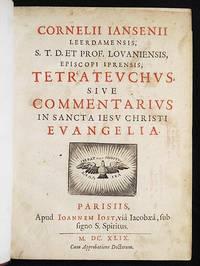 Cornelii Jansenii . . . Tetrateuchus, sive Commentarius in Sancta Jesu Christi Evangelia