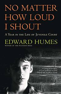 NO MATTER HOW LOUD I SHOUT : A Year in the Life of Juvenile Court