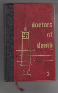 Doctors of Death Volume #3  When Man Became a Guinea Pig for Death