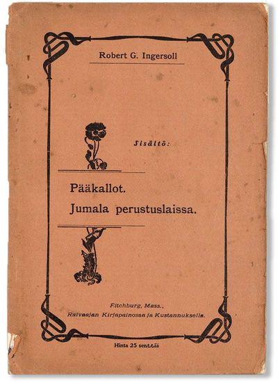 Fitchburg, MA: Raivaajan Kirjapainossa ja Kustannuksella, . First Thus. Slim octavo (19.75cm.); orig...