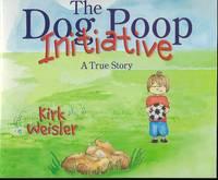 THE DOG POOP INITIATIVE: A TRUE STORY