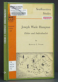 Joseph Wade Hampton: Southwestern Studies Monograph No. 23 by  Ronnie C Tyler - Paperback - 1st ed.  - 1969 - from Schroeder's Book Haven and Biblio.co.uk