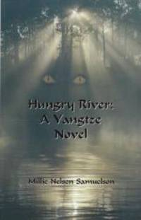 Hungry River: A Yangtze Novel