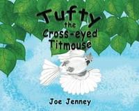 Tufty The Cross-Eyed Titmouse