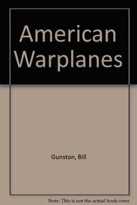 American Warplanes by  Bill Gunston - Paperback - from World of Books Ltd and Biblio.com