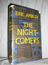 The Night-Comers 1st UK by  Eric Ambler - 1st Edition - 1956 - from Brass DolphinBooks and Biblio.com