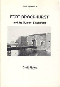 Fort Brockhurst and the Gomer-Elson Forts (Solent Papers No.6)