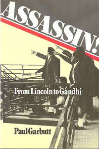 Assassin! - From Lincoln to Gandhi.