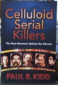 image of Celluloid Serial Killers; The Real Monsters behind the Movies